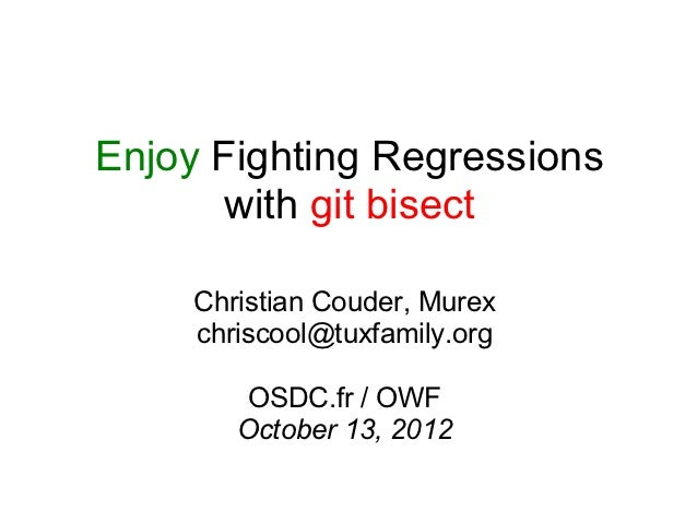 Enjoy fighting regressions_with_git_bisect