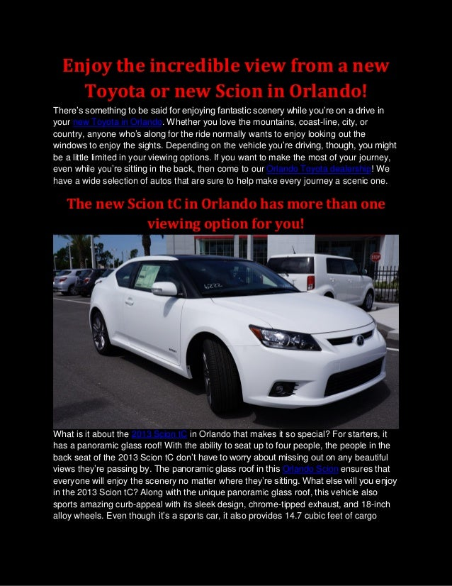 Enjoy the incredible view from a new    Toyota or new Scion in Orlando!There's something to be said for enjoying fantastic...