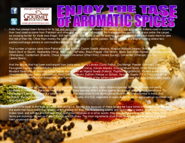 www.gourmetrecipe.com India has always been famous for its hot and spicy food, but do you know in the pastmost of the spic...