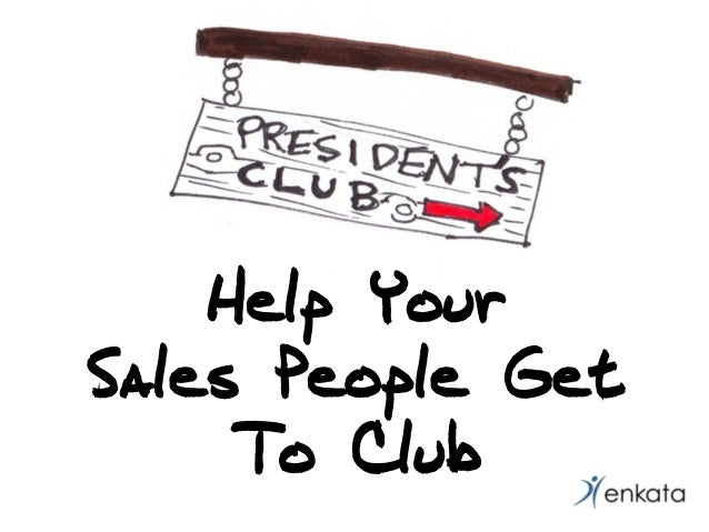 Help Your Sales People Get To Club