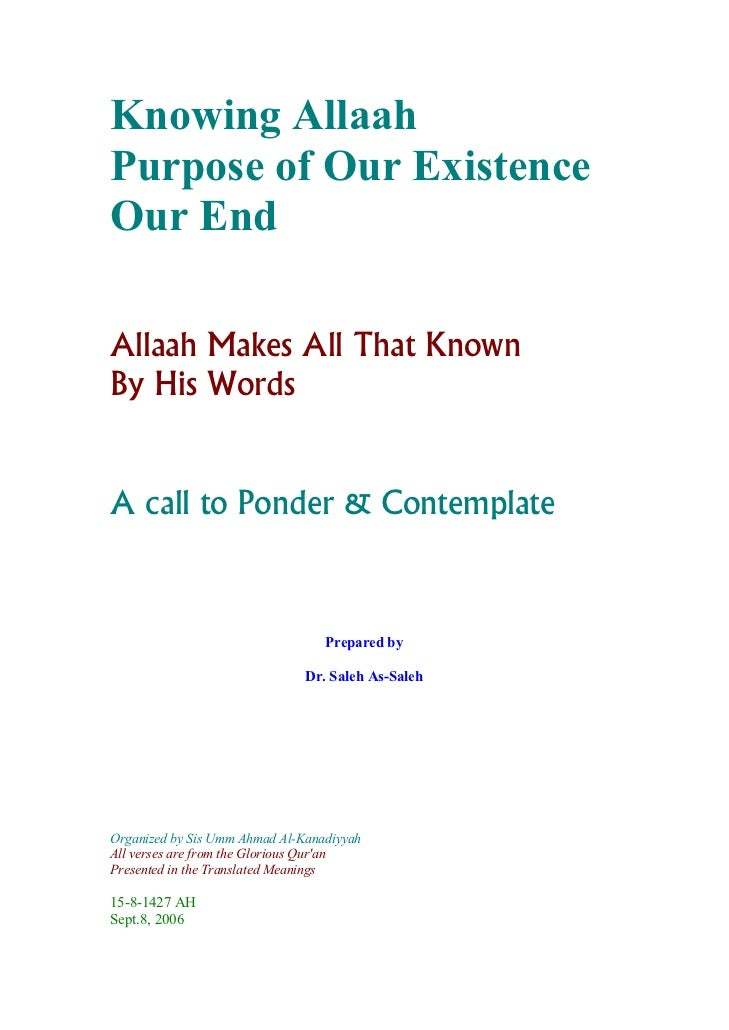 Knowing AllaahPurpose of Our ExistenceOur EndAllaah Makes All That KnownBy His WordsA call to Ponder & Contemplate        ...