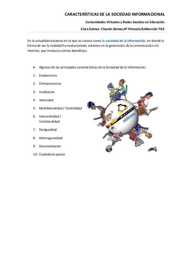 CARACTERÍSTICAS DE LA SOCIEDAD INFORMACIONAL Comunidades Virtuales y Redes Sociales en Educación Clara Gómez- Chacón Gómez...