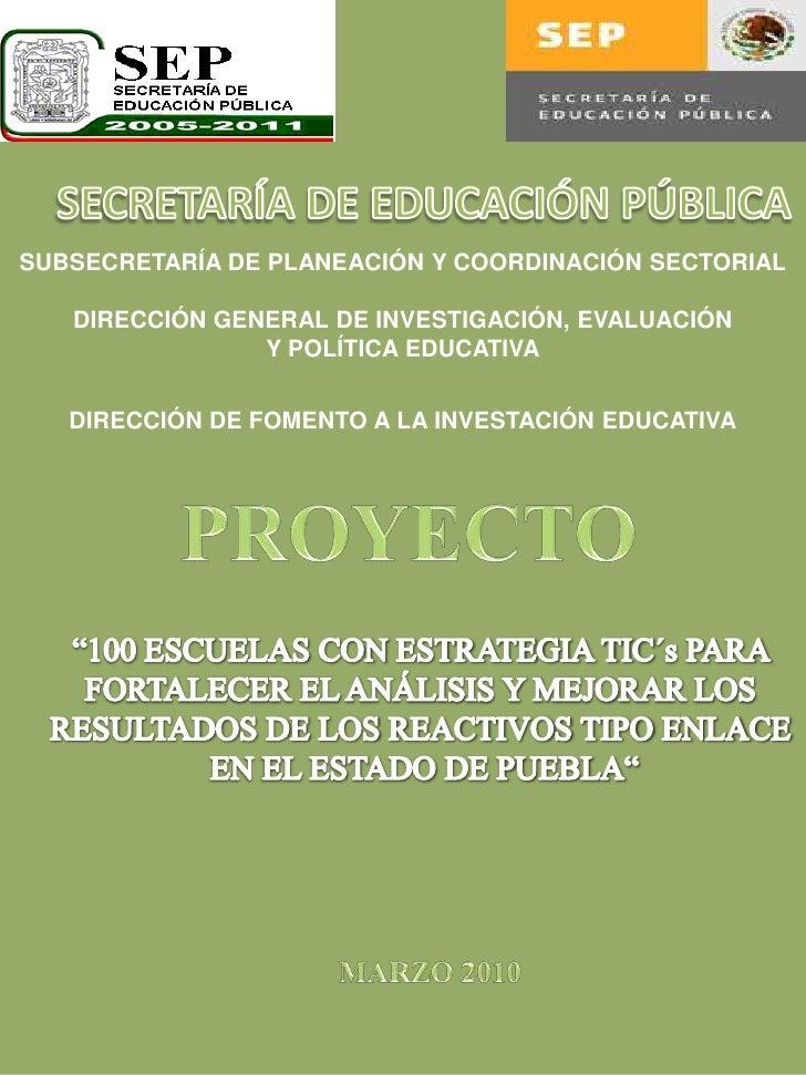 SECRETARÍA DE EDUCACIÓN PÚBLICA<br />SUBSECRETARÍA DE PLANEACIÓN Y COORDINACIÓN SECTORIAL<br />DIRECCIÓN GENERAL DE INVEST...