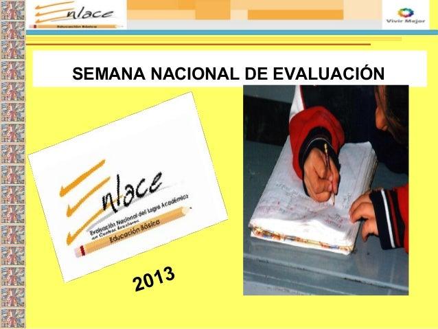 SEMANA NACIONAL DE EVALUACIÓN2013