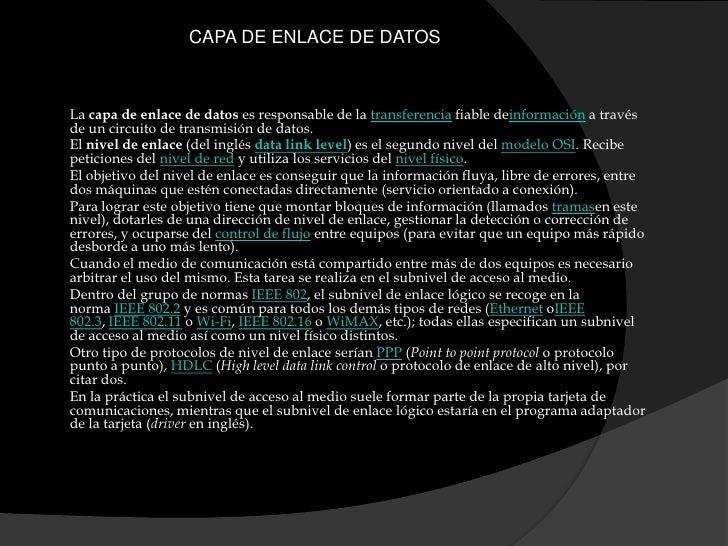 CAPA DE ENLACE DE DATOS<br />Lacapa de enlace de datoses responsable de latransferenciafiable deinformacióna través d...