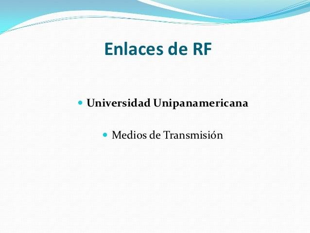 Enlaces de RF Universidad Unipanamericana     Medios de Transmisión