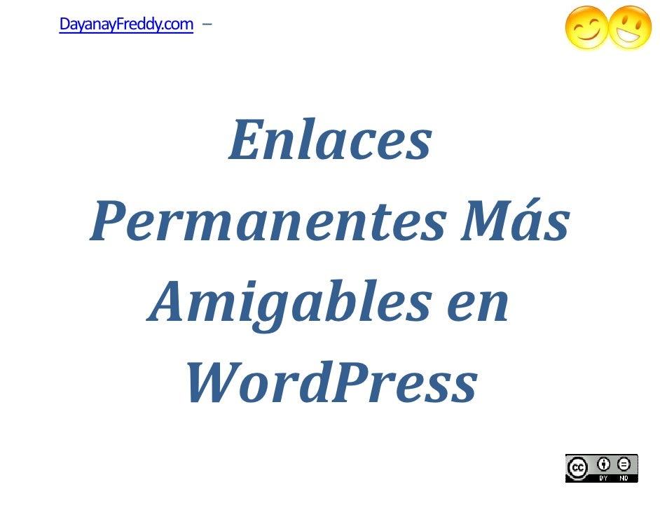 DayanayFreddy.com –       Enlaces   Permanentes Más     Amigables en      WordPress