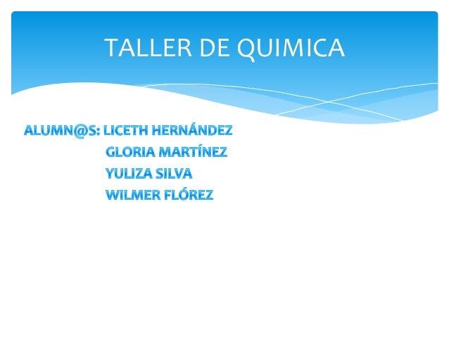 TALLER DE QUIMICA