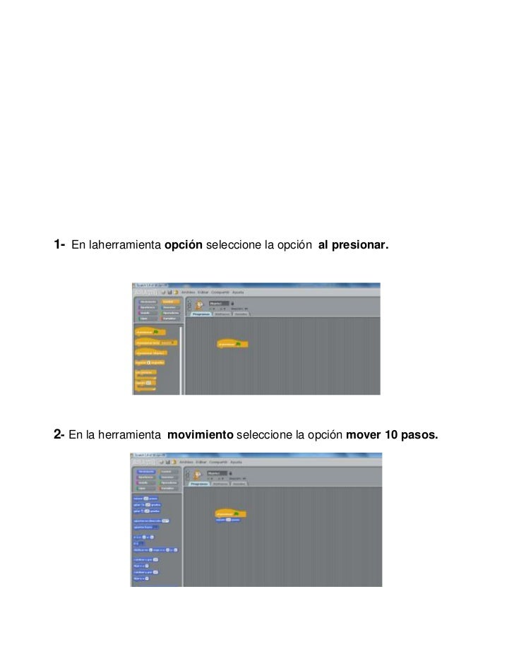 1- En laherramienta opción seleccione la opción al presionar.2- En la herramienta movimiento seleccione la opción mover 10...