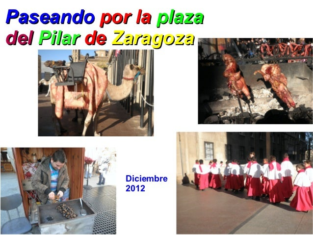 Paseando por la plazadel Pilar de Zaragoza            Diciembre            2012
