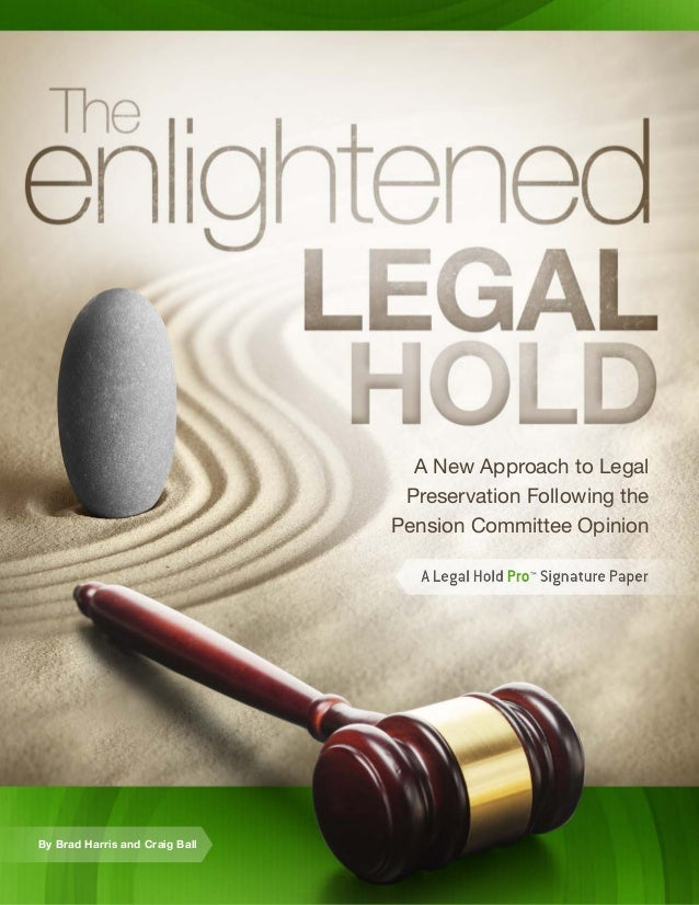 The Enlightened Legal Hold | 1© 2013 by Zapproved Inc. and Craig Ball A New Approach to Legal Preservation Following the P...