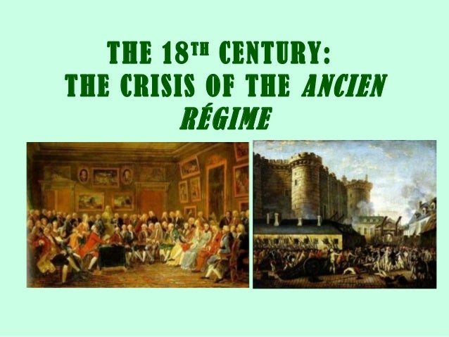 The 18th century: the crisis of the Ancien Régime