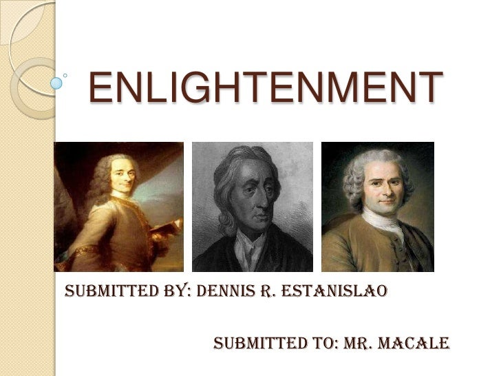 ENLIGHTENMENTSUBMITTED BY: DENNIS R. ESTANISLAO               SUBMITTED TO: Mr. MACALE