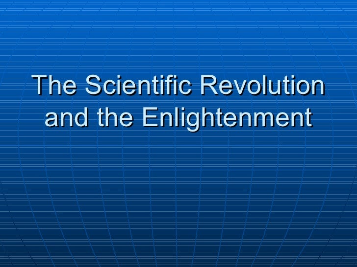Enlightenment and Scientific Revolution