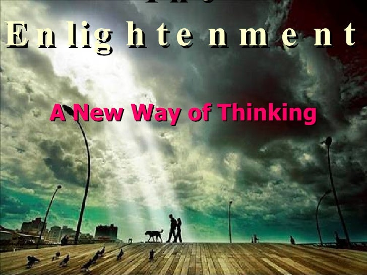 The Enlightenment   A New Way of Thinking