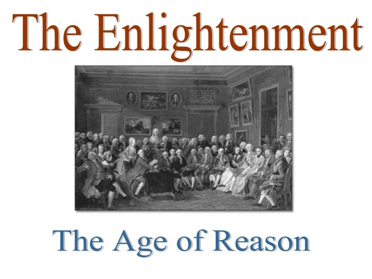 The Enlightenment The Age of Reason