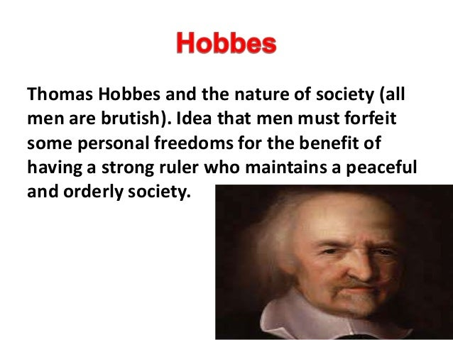 thomas hobbess certain laws of nature According to hobbes, a law of nature is a general rule, found out by reason, by which a person is forbidden to do that which is destructive of his life, or takes away the means of preserving his life, and required to do that which he believes best preserves his life.