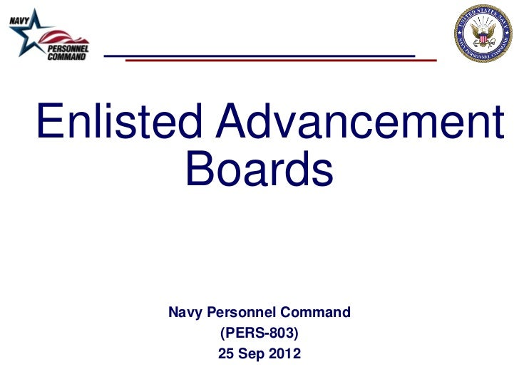 Enlisted Advancement       Boards     Navy Personnel Command            (PERS-803)           25 Sep 2012