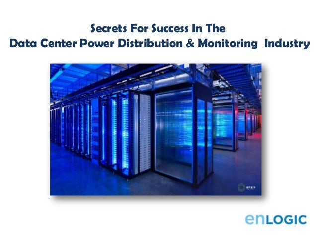 Secrets For Success In TheData Center Power Distribution & Monitoring Industry