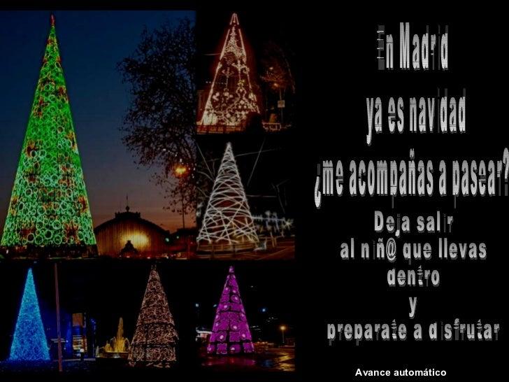 En Madrid ya es navidad ¿me acompañas a pasear? Deja salir  al niñ@ que llevas  dentro  y  preparate a disfrutar Avance au...