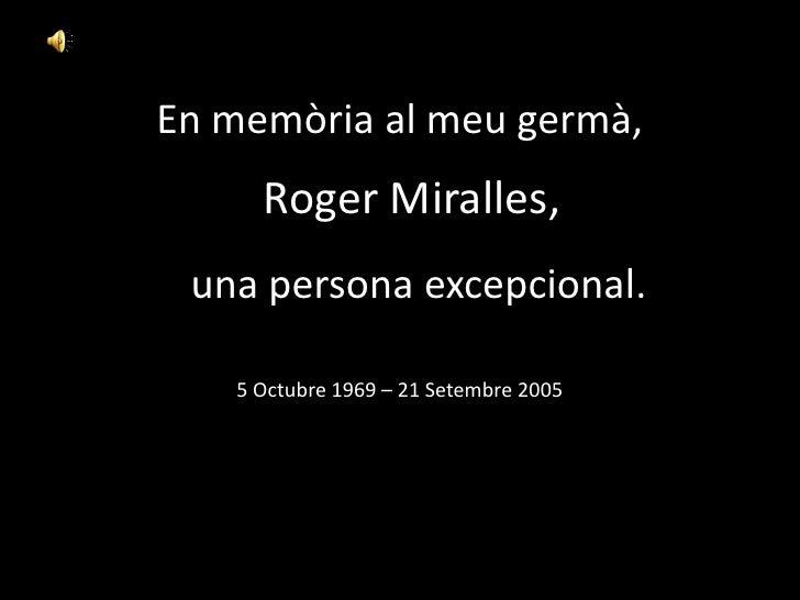 En memòria el meu germà,