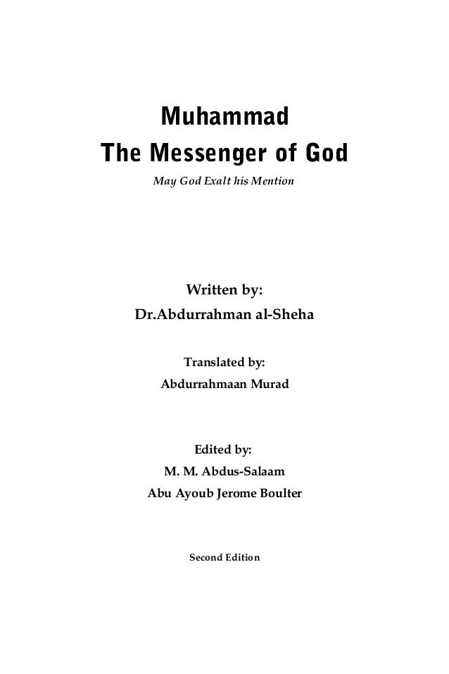 Muhammad The Messenger of God May God Exalt his Mention Written by: Dr.Abdurrahman al-Sheha Translated by: Abdurrahmaan Mu...