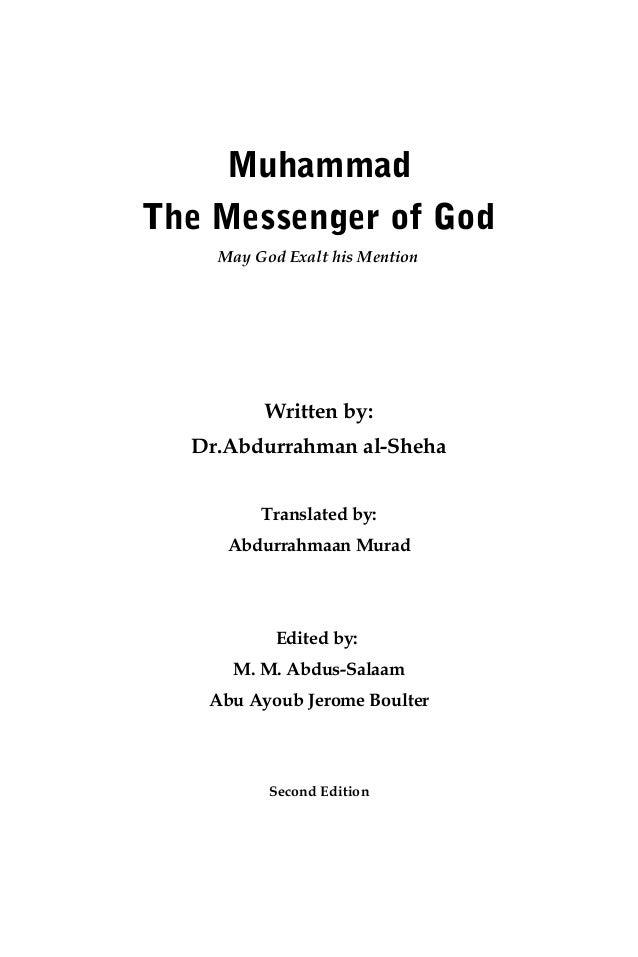Muhammad The Messenger of God May God Exalt his Mention Written by: Dr.Abdurrahman al-Sheha Translated by: Abdurrahmaan Mu...
