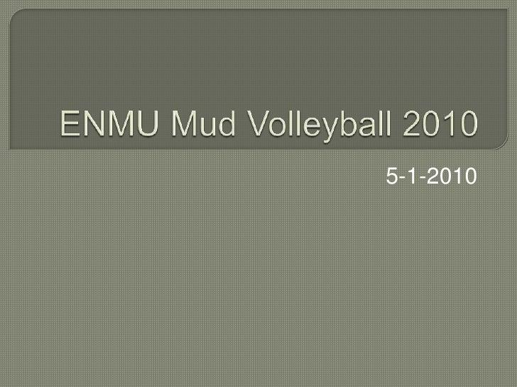 ENMU Mud Volleyball 2010<br />5-1-2010<br />