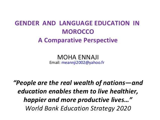 GENDER AND LANGUAGE EDUCATION IN            MOROCCO      A Comparative Perspective              MOHA ENNAJI           Emai...