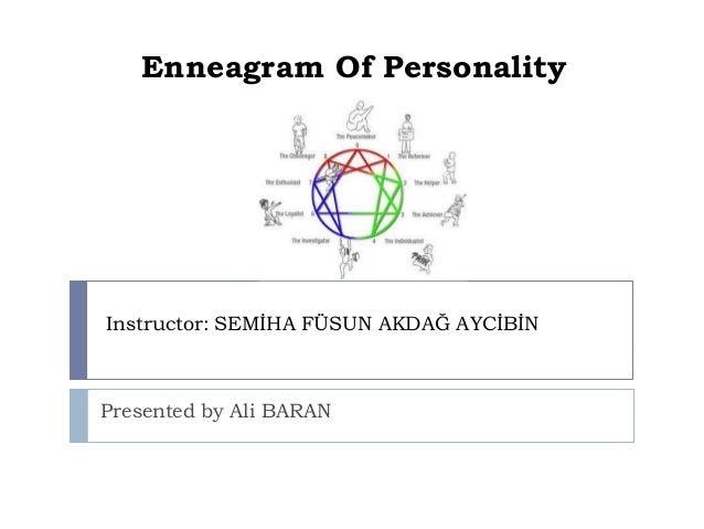Enneagram Of PersonalityInstructor: SEMİHA FÜSUN AKDAĞ AYCİBİNPresented by Ali BARAN