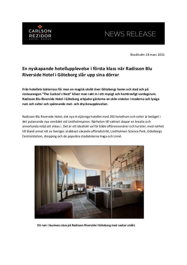 Stockholm 18 mars 2013En nyskapande hotellupplevelse i första klass när Radisson BluRiverside Hotel i Göteborg slår upp si...