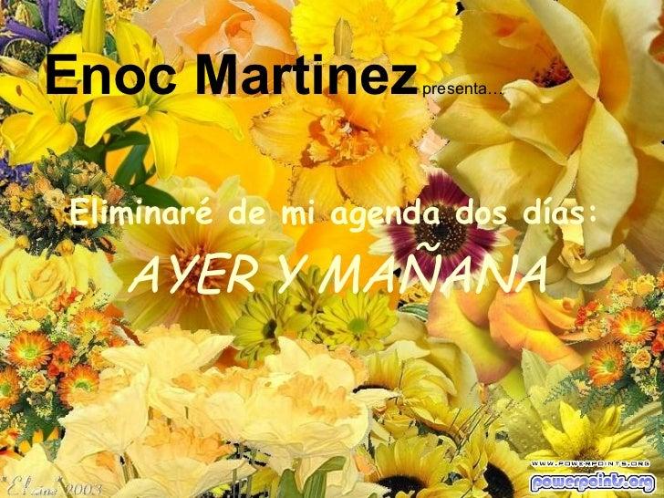 Eliminaré de mi agenda dos días: AYER Y MAÑANA Bety Enoc Martinez  presenta…