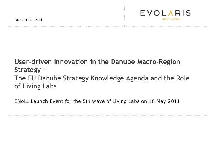 User-driven Innovation in the Danube Macro-Region Strategy Christian Kittl