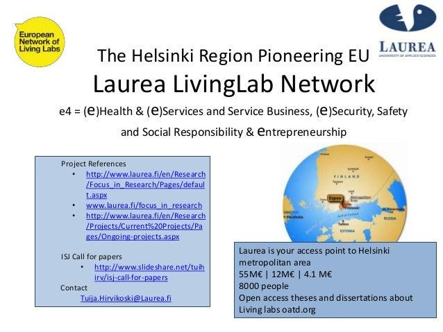 The Helsinki Region Pioneering EU Laurea LivingLab Network e4 = (e)Health & (e)Services and Service Business, (e)Security,...