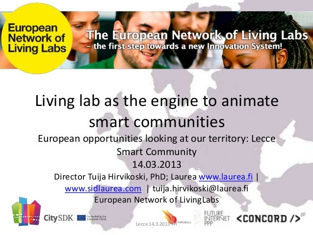 Living lab as the engine to animate         smart communitiesEuropean opportunities looking at our territory: Lecce       ...