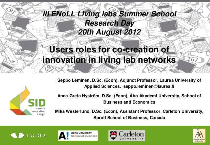 III ENoLL Living labs Summer School            Research Day          20th August 2012  Users roles for co-creation ofinnov...