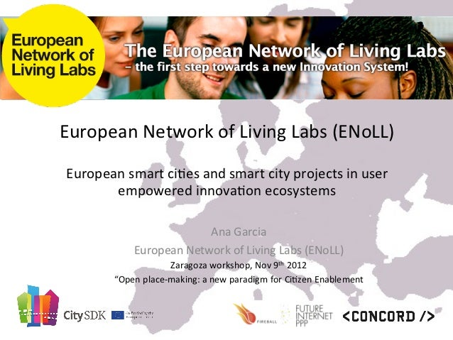 European smart cities and smart city projects in user empowered innovation ecosystems Ana Garcia