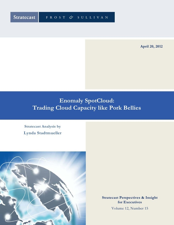 April 20, 2012               Enomaly SpotCloud:Report Title – size and position text box to center   Trading Cloud Capacit...