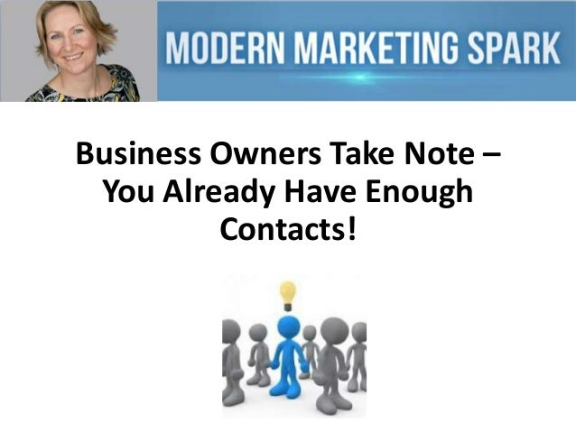 Business Owners Take Note – You Already Have Enough Contacts!