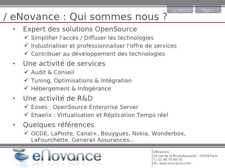 Le 19/01/10        Page 1  / eNovance : Qui sommes nous ?  •   Expert des solutions OpenSource       Simplifier l'accès /...