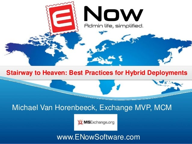 Stairway to Heaven: Best Practices for Hybrid Deployments (Exchange + Office 365)