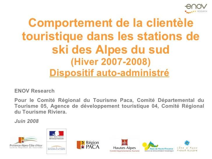 Rapport régional enquêtes clientèles Alpes du Sud 2007/2008 - ENOVRESEARCH/CRT PACA