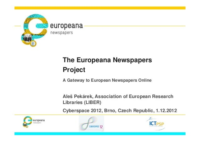 The Europeana NewspapersProjectA Gateway to European Newspapers OnlineAleš Pekárek, Association of European ResearchLibrar...