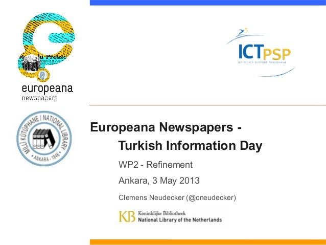 Europeana Newspapers -Turkish Information DayWP2 - RefinementAnkara, 3 May 2013Clemens Neudecker (@cneudecker)