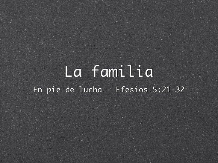 La familia En pie de lucha - Efesios 5:21-32
