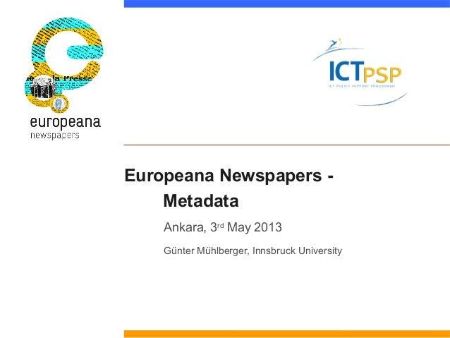Europeana Newspapers -MetadataAnkara, 3rdMay 2013Günter Mühlberger, Innsbruck University
