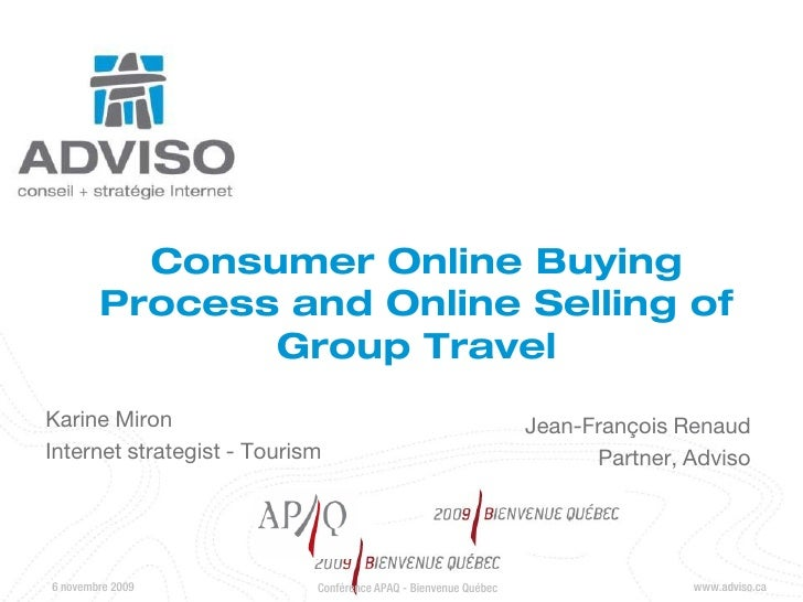 Consumer Online Buying         Process and Online Selling of                Group Travel Karine Miron                     ...