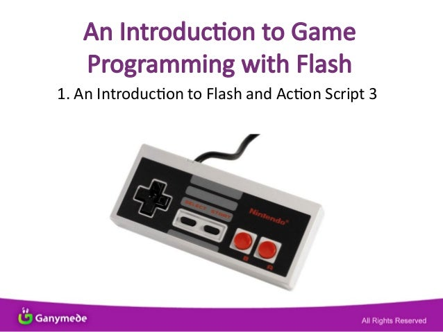 An Introducton to Game Programming with Flash 1. An Introducton to Flash and Acton Script 3