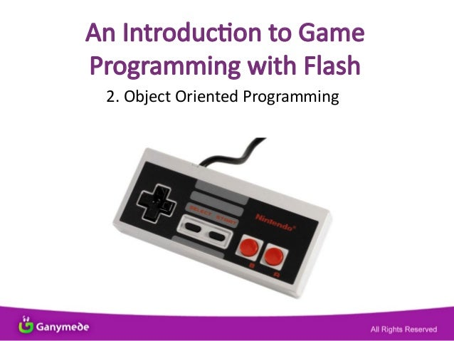 An Introducton to Game Programming with Flash 2. Object Oriented Programming