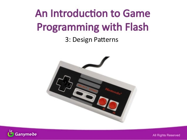 An Introducton to Game Programming with Flash 3: Design Patterns
